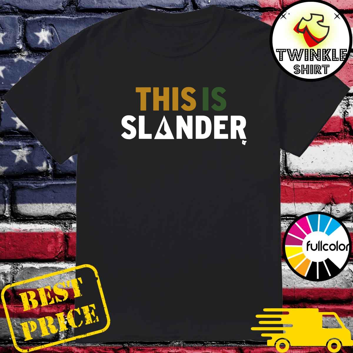 Official This Is Slander Shirt