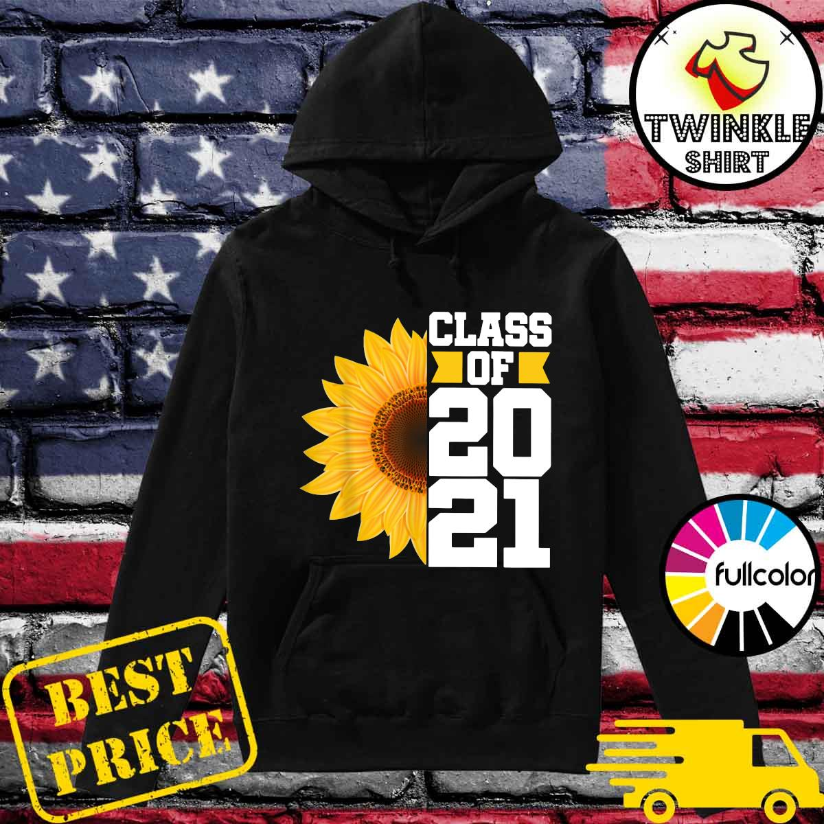 Senior Sunflower Class Of 2021 Shirt Hoodie