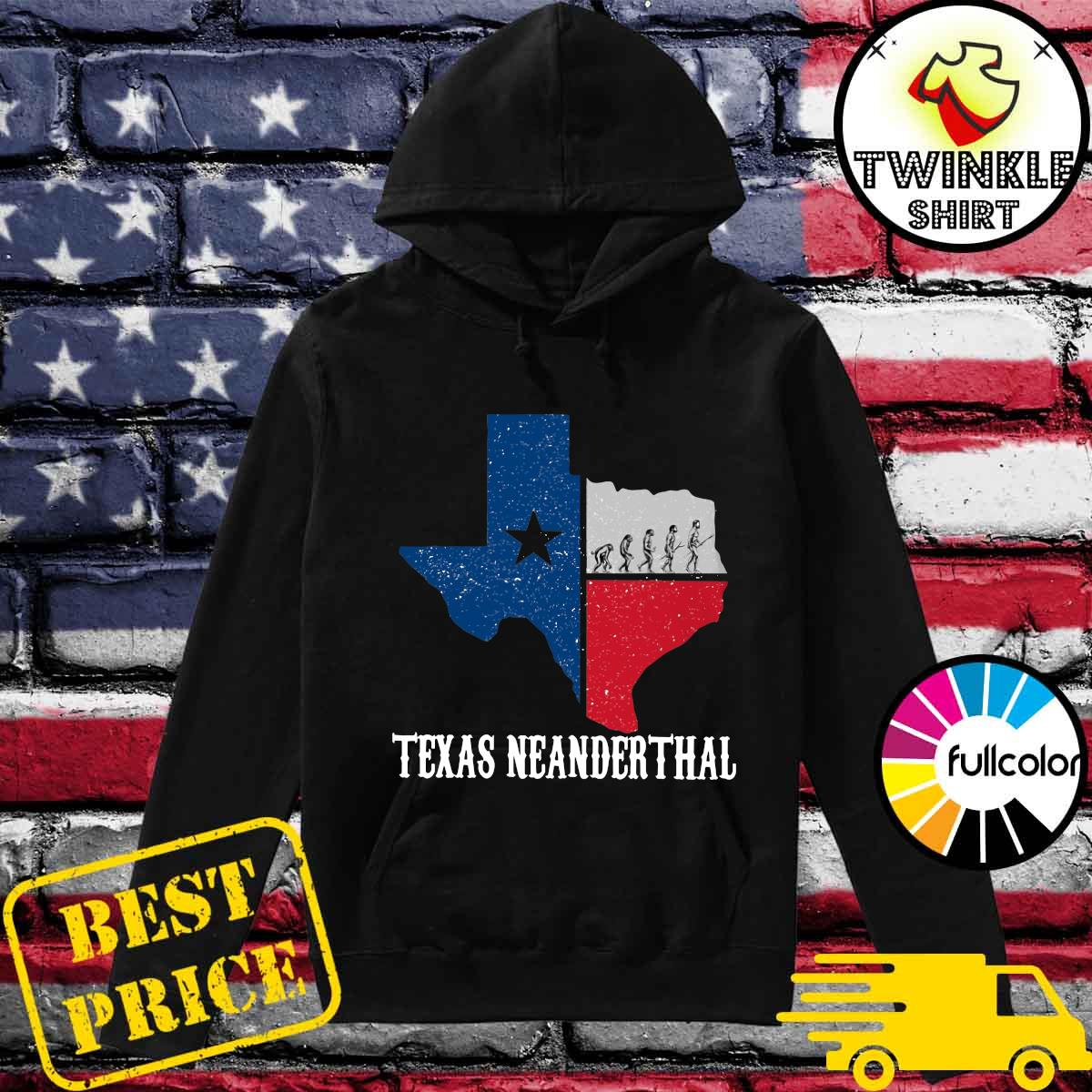 Texas Map - Texas Neanderthal Thinking 2021 Shirt Hoodie