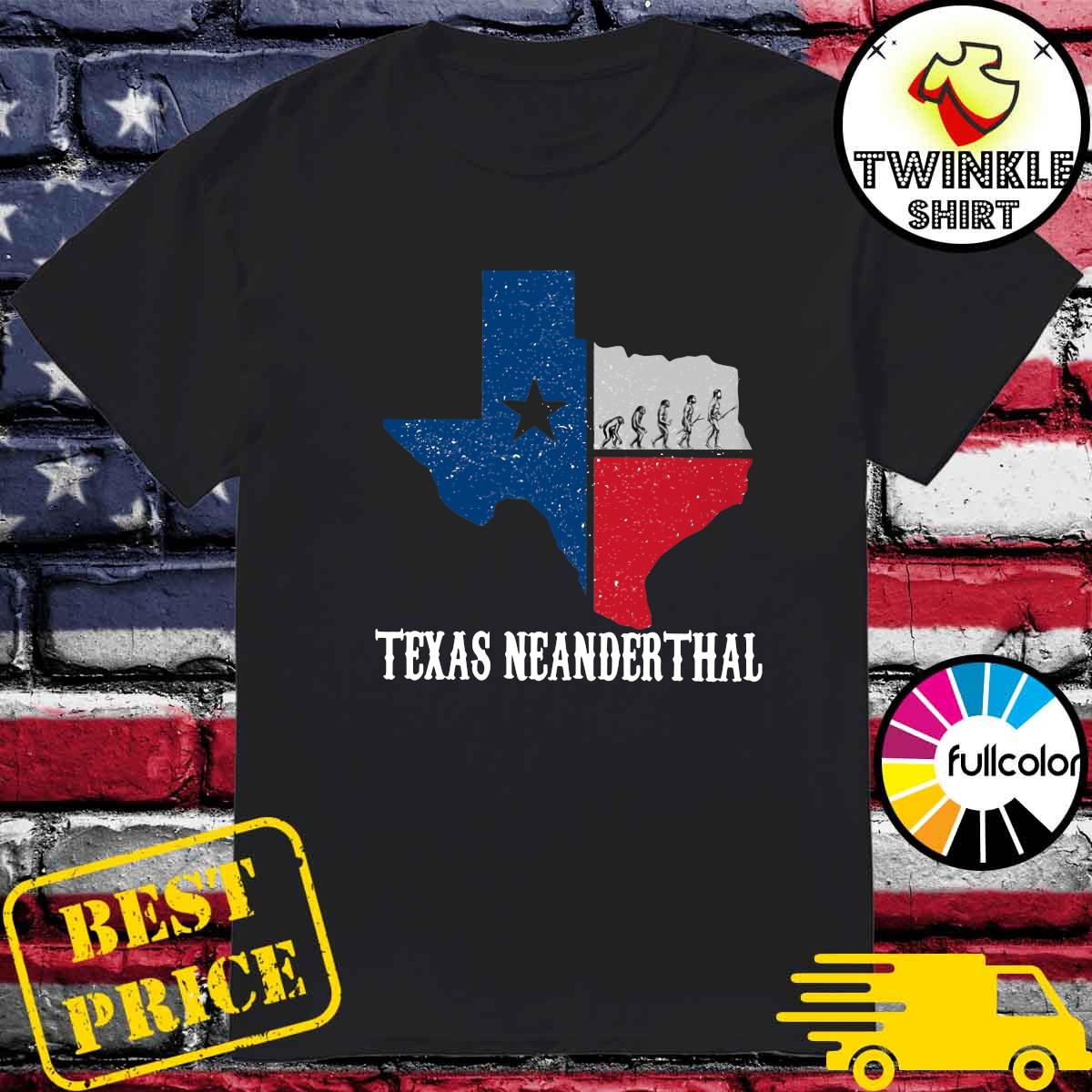Texas Map - Texas Neanderthal Thinking 2021 Shirt