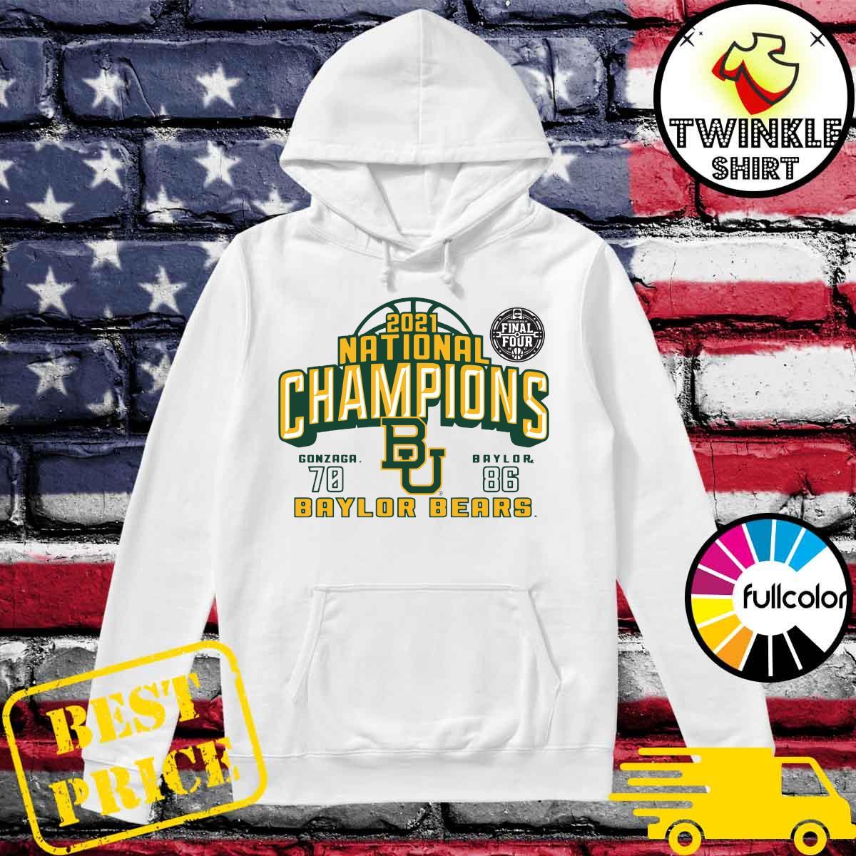 Baylor Bears 2021 NCAA Men's Basketball National Champions With Gonzaga 70 Vs Baylor 86 T-s Hoodie