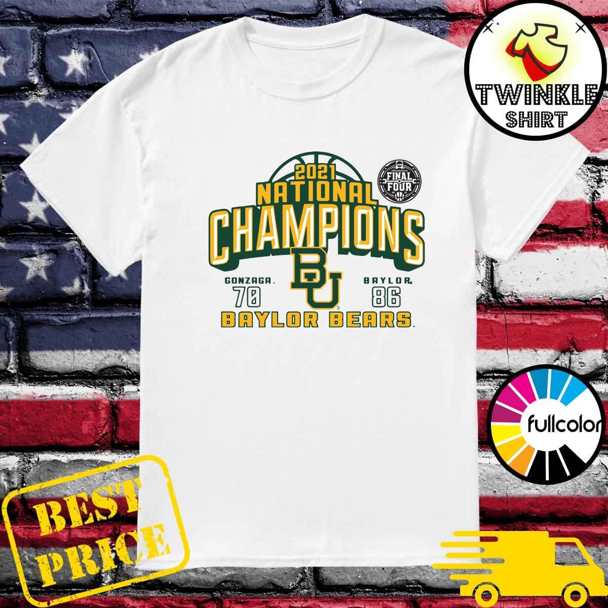 Baylor Bears 2021 NCAA Men's Basketball National Champions With Gonzaga 70 Vs Baylor 86 T-shirt