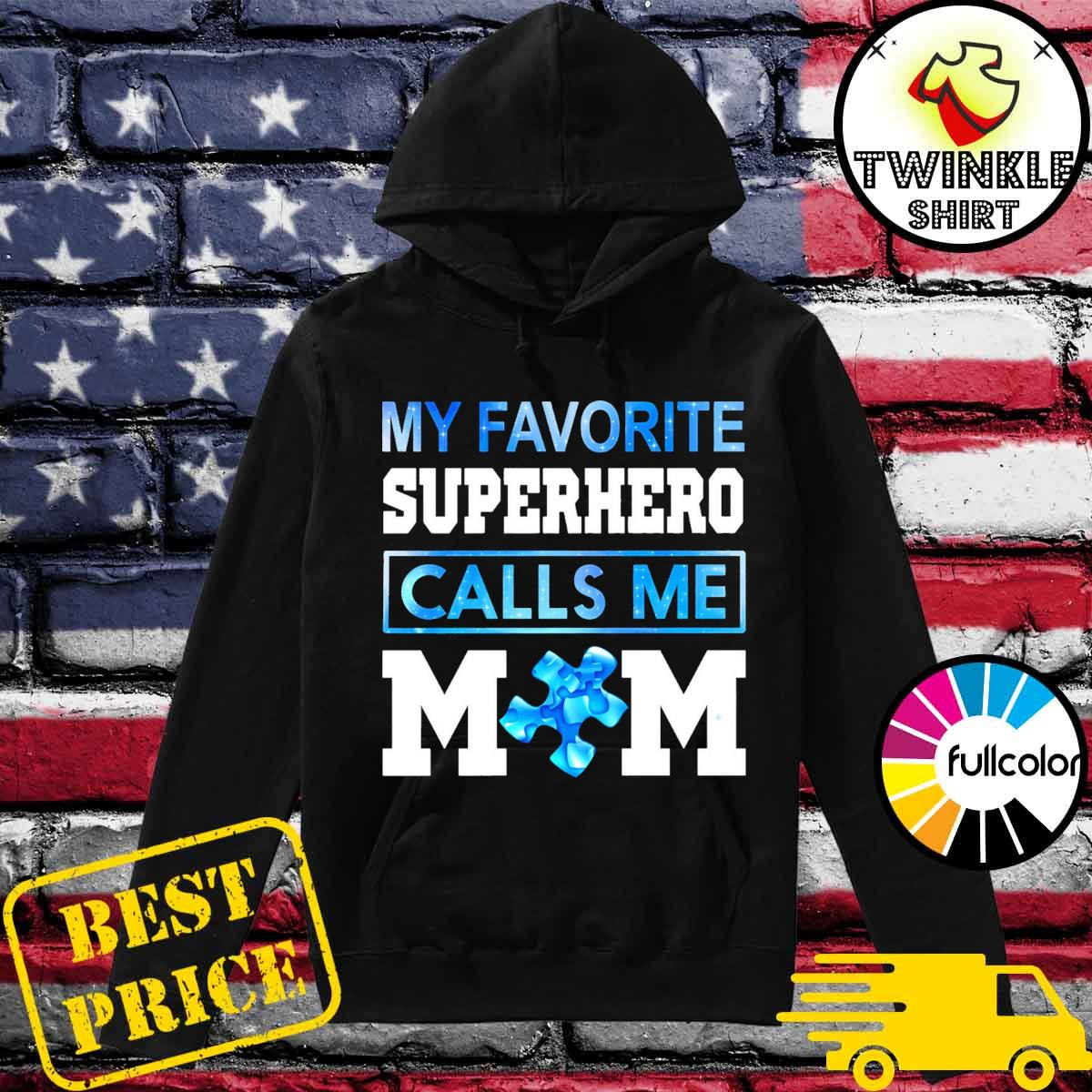 Official Autism Awareness My Favorite Superhero Calls Me Mom - Happy Mother's Day 2021 Shirt Hoodie