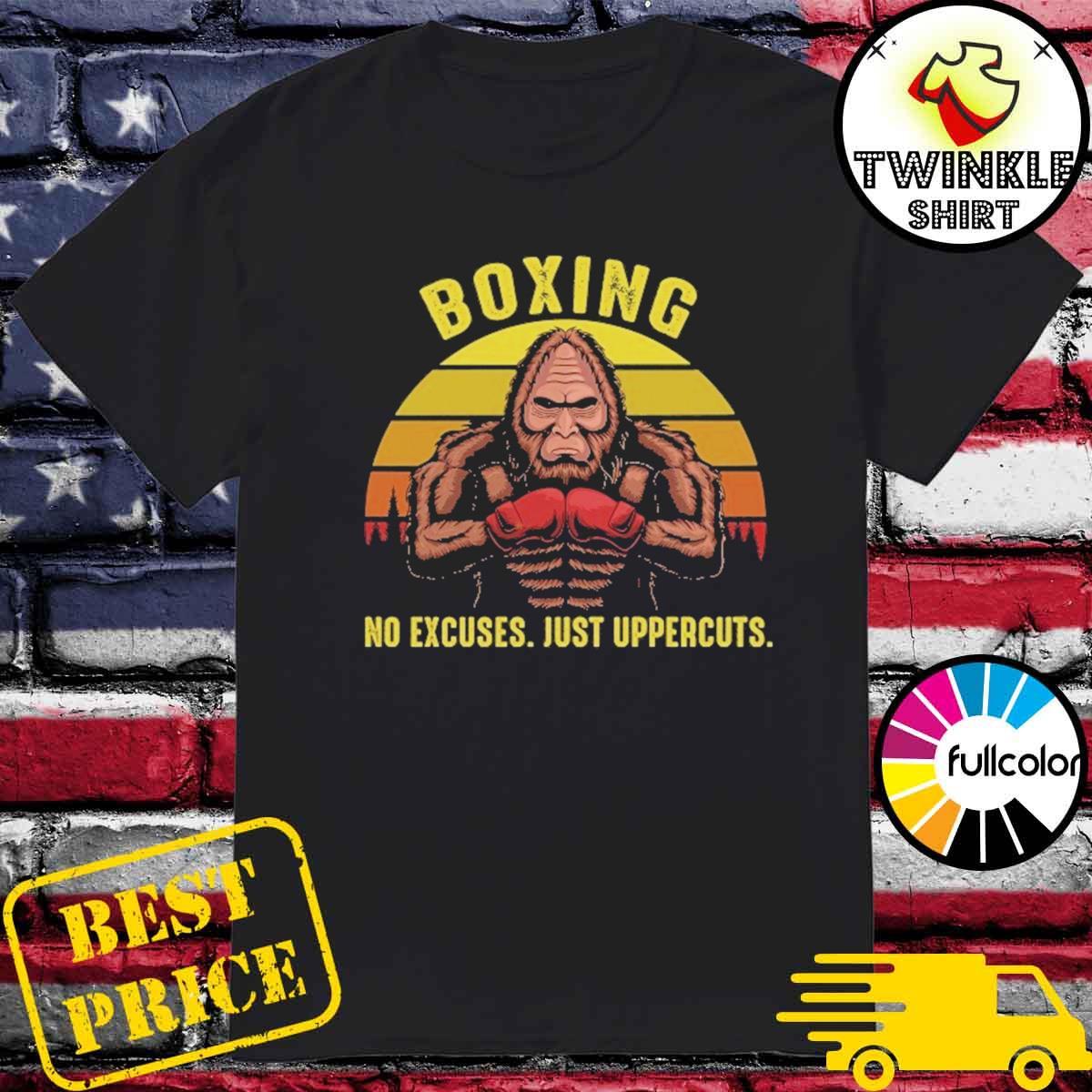 Official Bigfoot Boxing No Excuses Just Uppercuts Vintage Shirt