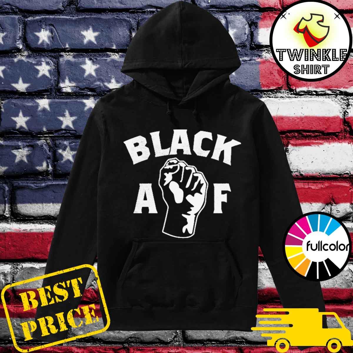 Official Black AF - Proud Black AF Pro Black Pride Proud Hoodie