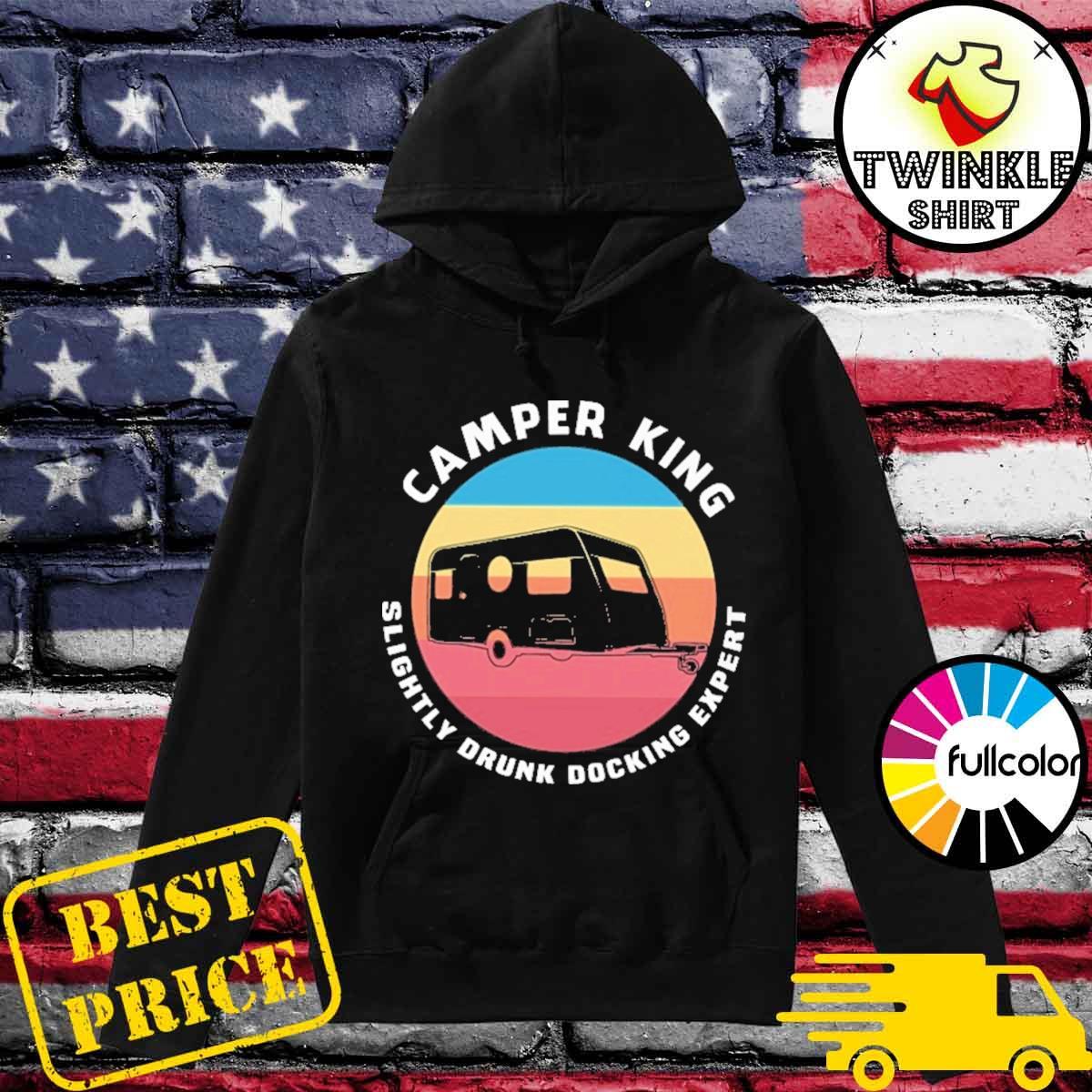 Official Camper King Slightly Drunk Docking Expert Vintage Shirt Hoodie