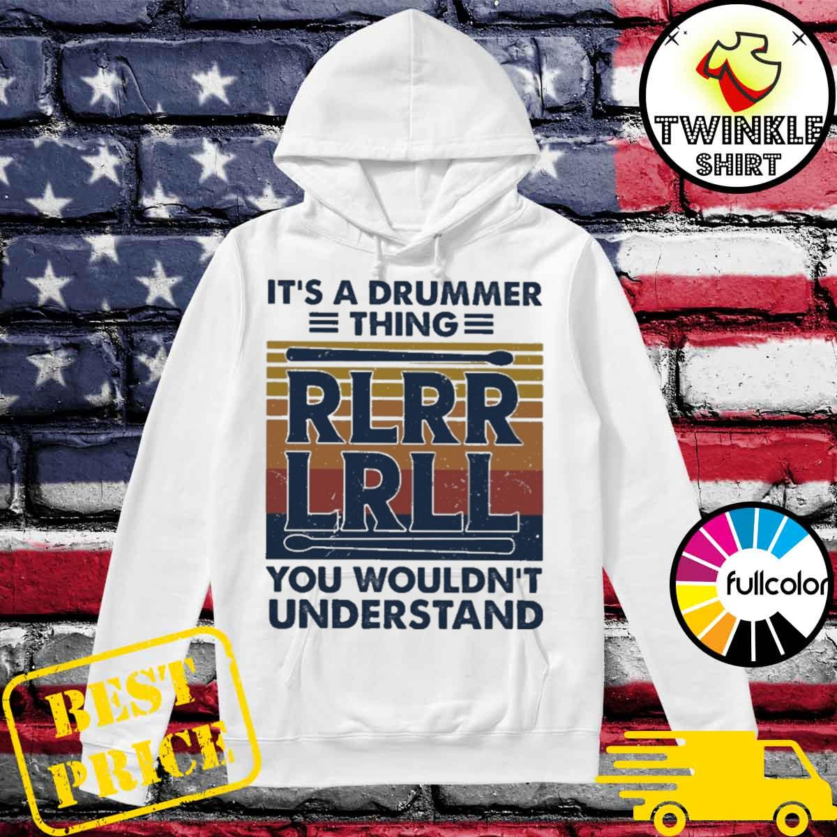 Official It's A Drummer Thing RLRR LRLL You Wouldn't Understand Vintage Shirt Hoodie