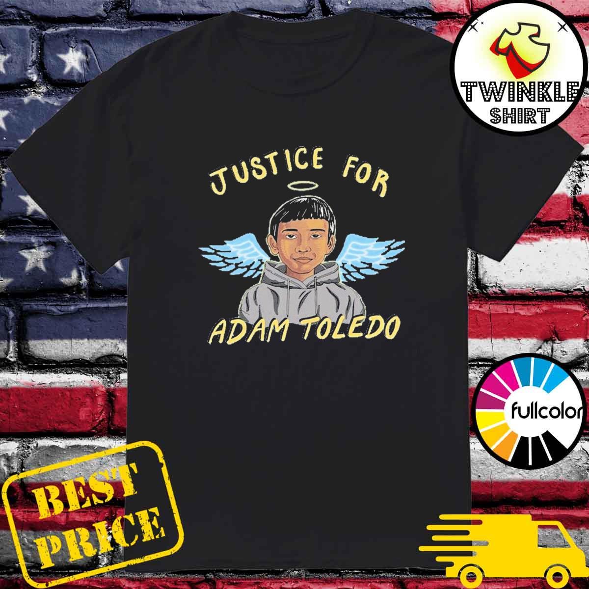 Official Justice for Adam Toledo -Stop Killing US, RIP Adam Toledo shirt