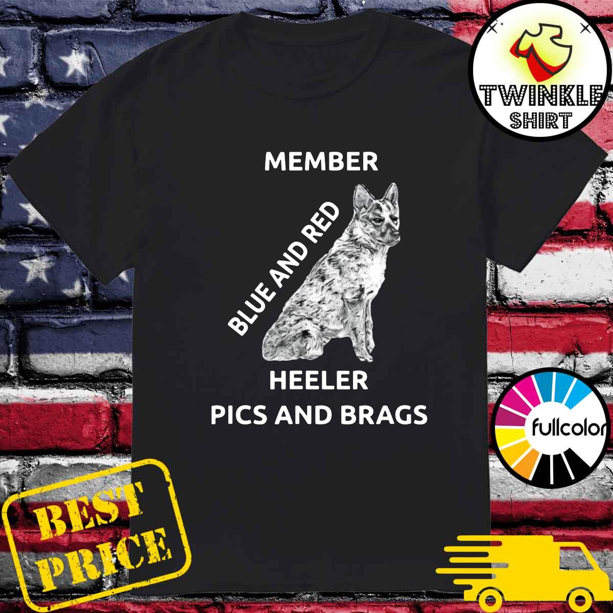 Official Member Blue And Red Heeler Pics And Brags Shirt