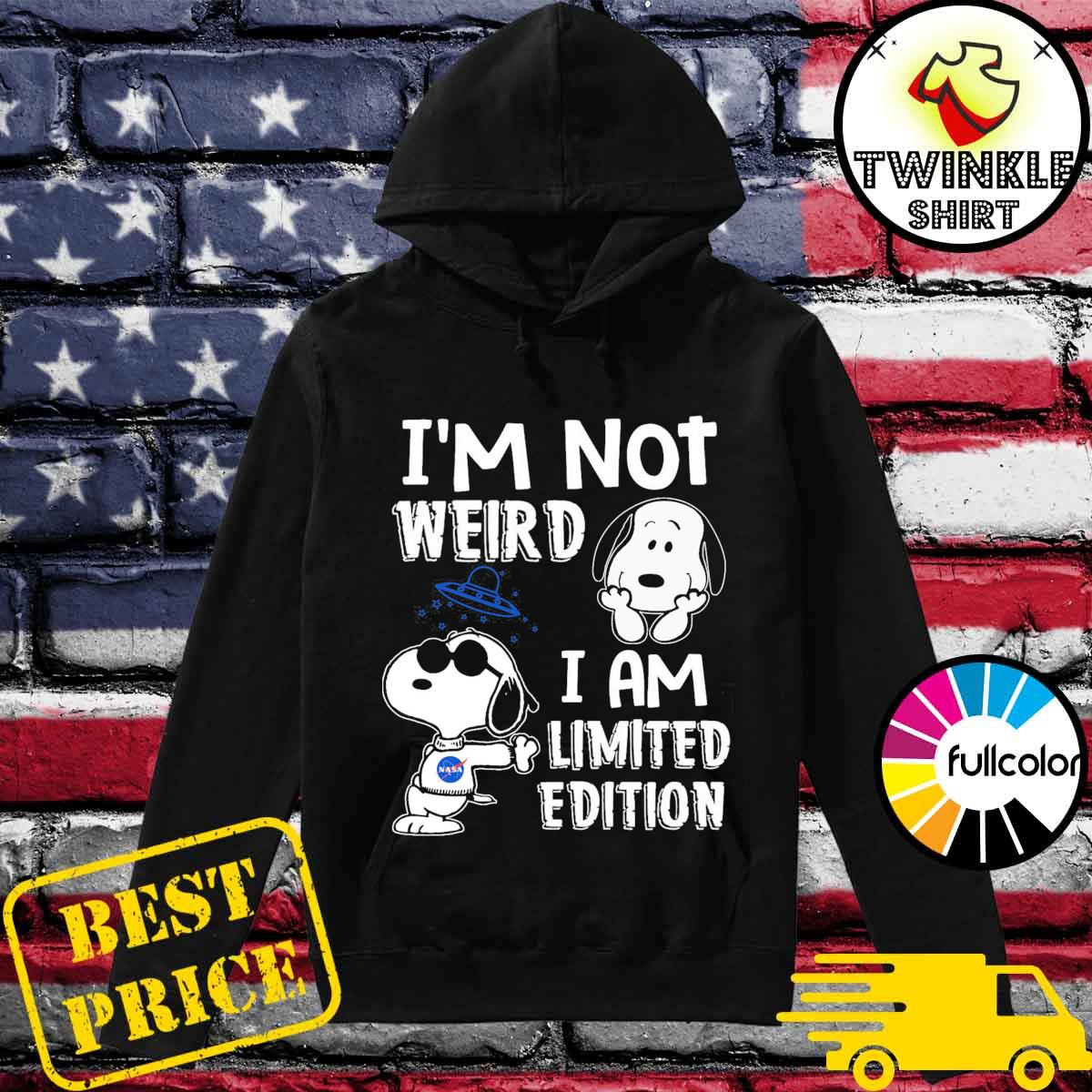 Official Nasa I'm Not Weird I Am Limited Edition With Snoopy Shirt Hoodie