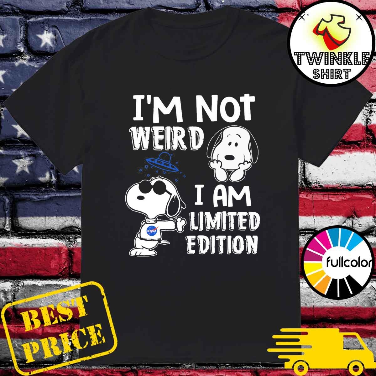 Official Nasa I'm Not Weird I Am Limited Edition With Snoopy Shirt