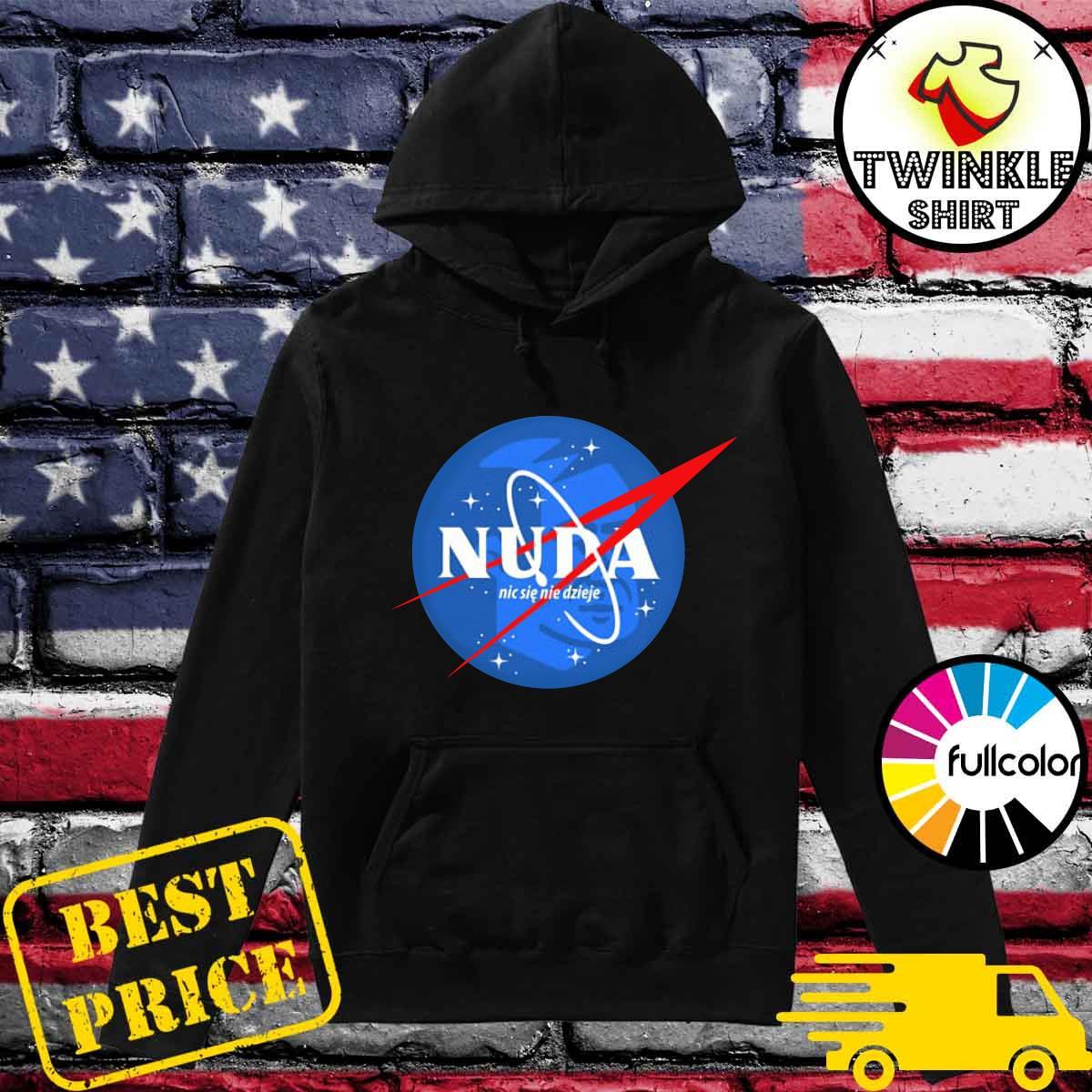 Official NASA Nuda Nic Sie Nie Dzieje Shirt Hoodie