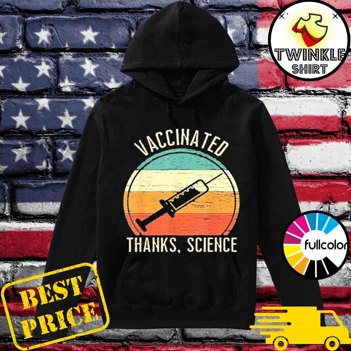 Official Retro Vintage Vaccinated Thanks Science 2021 Shirt Hoodie