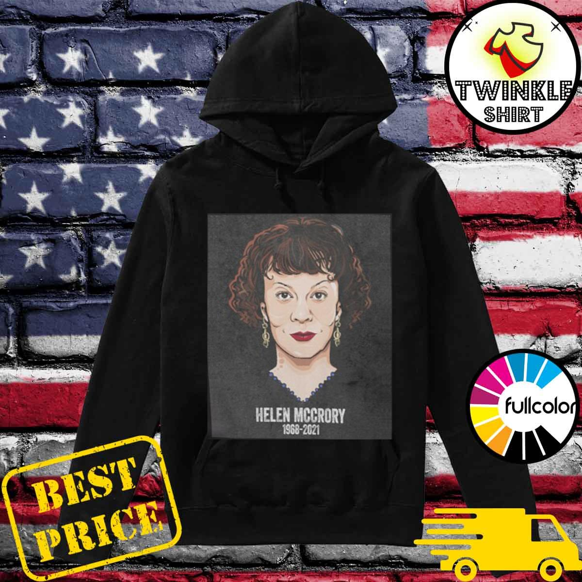 Official RIP Helen Mccrory 1968-2021 REST IN PEACE Shirt Hoodie