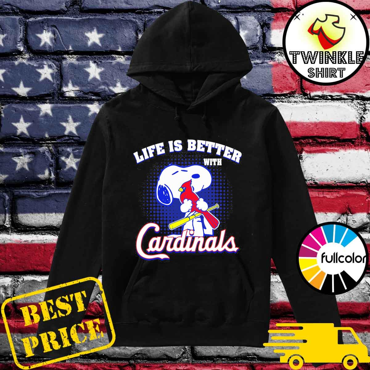 Official Snoopy Life Is Better With Cardinals Shirt Hoodie