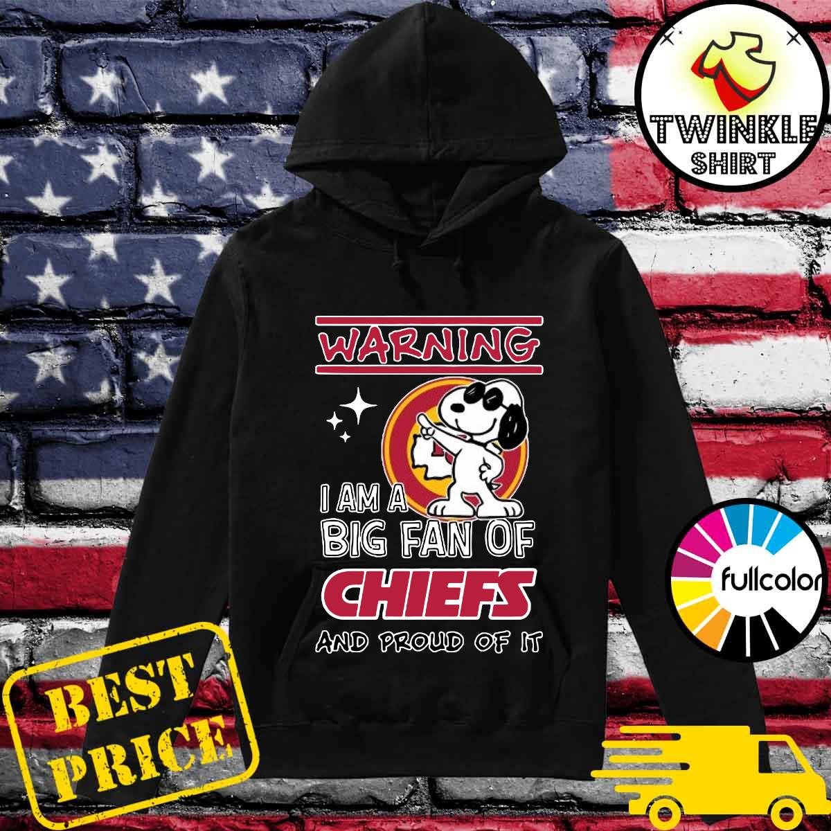 Official Snoopy Warning I Am A Big Fan Of Chiefs And Proud Of It Shirt Hoodie