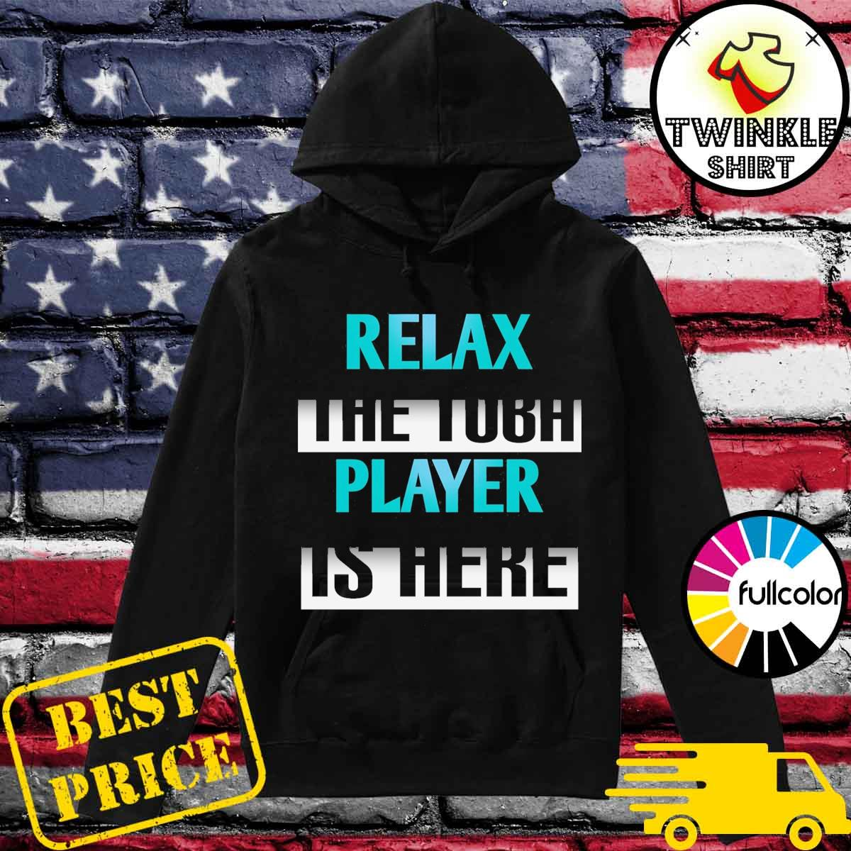 official Tubist Relax The Tuba Player Is Here Hoodie