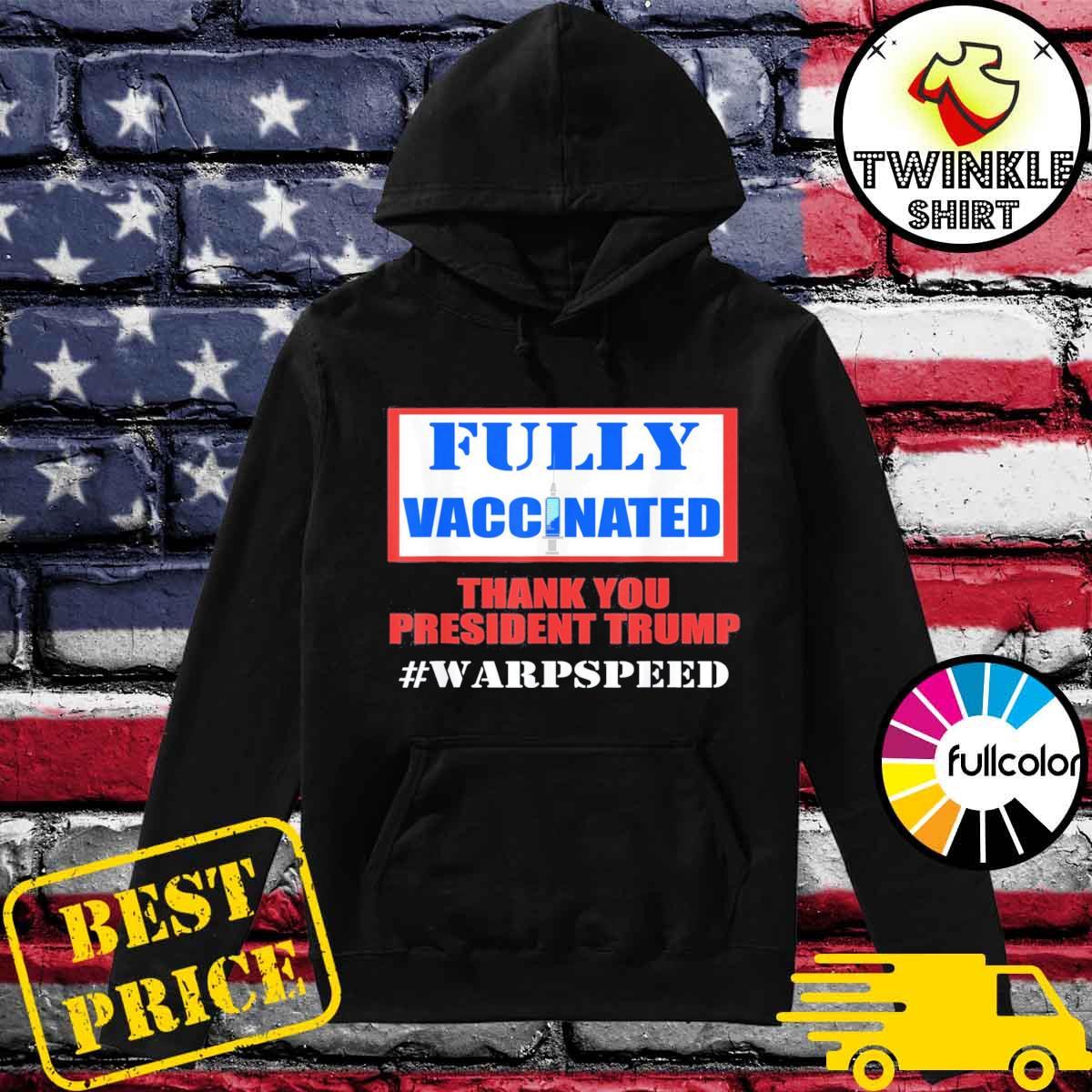 Fully Vaccinated Pro Vaccine Pro Trump Warp Speed Shirt Hoodie