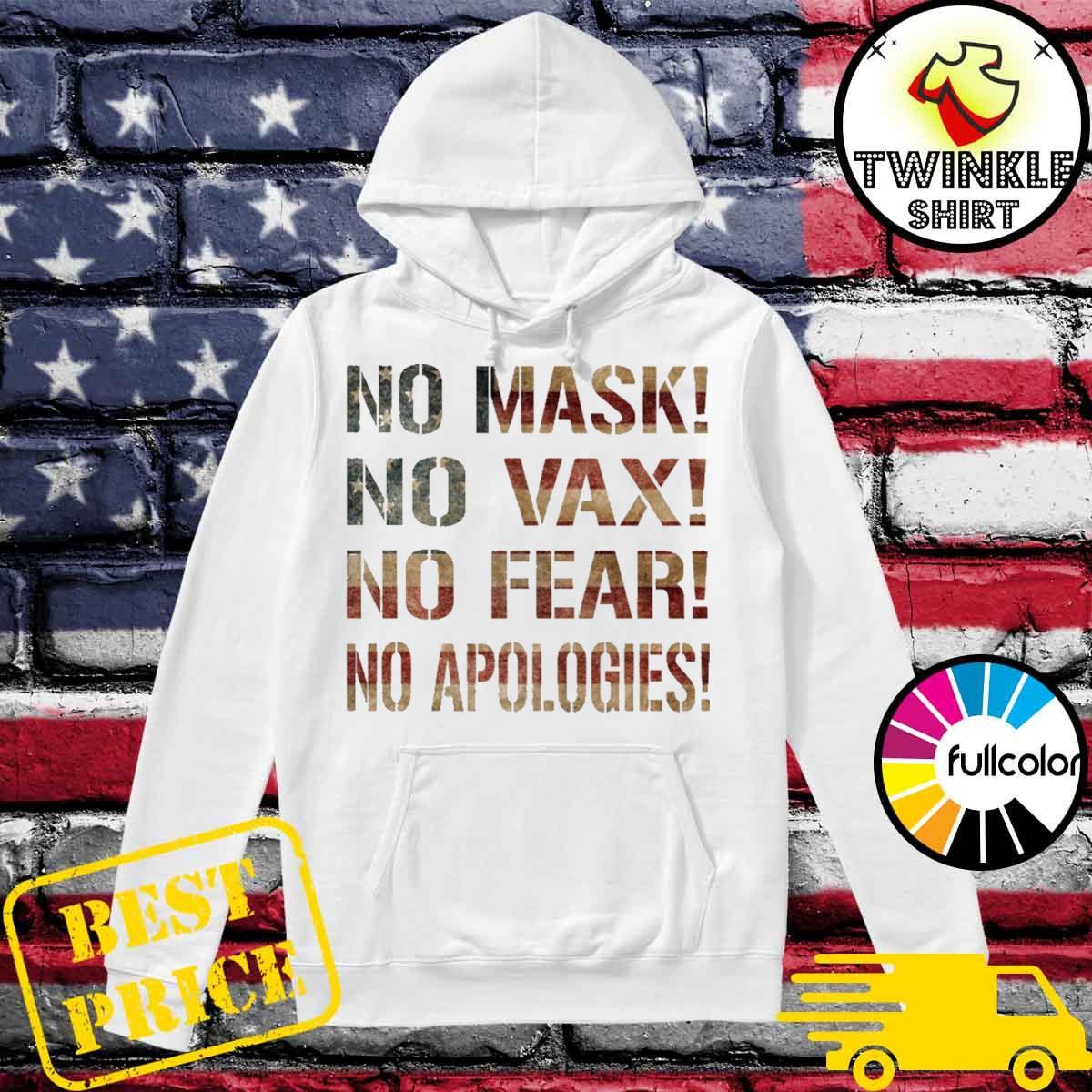 No mask No Vax No Fear No Apologies Hoodie
